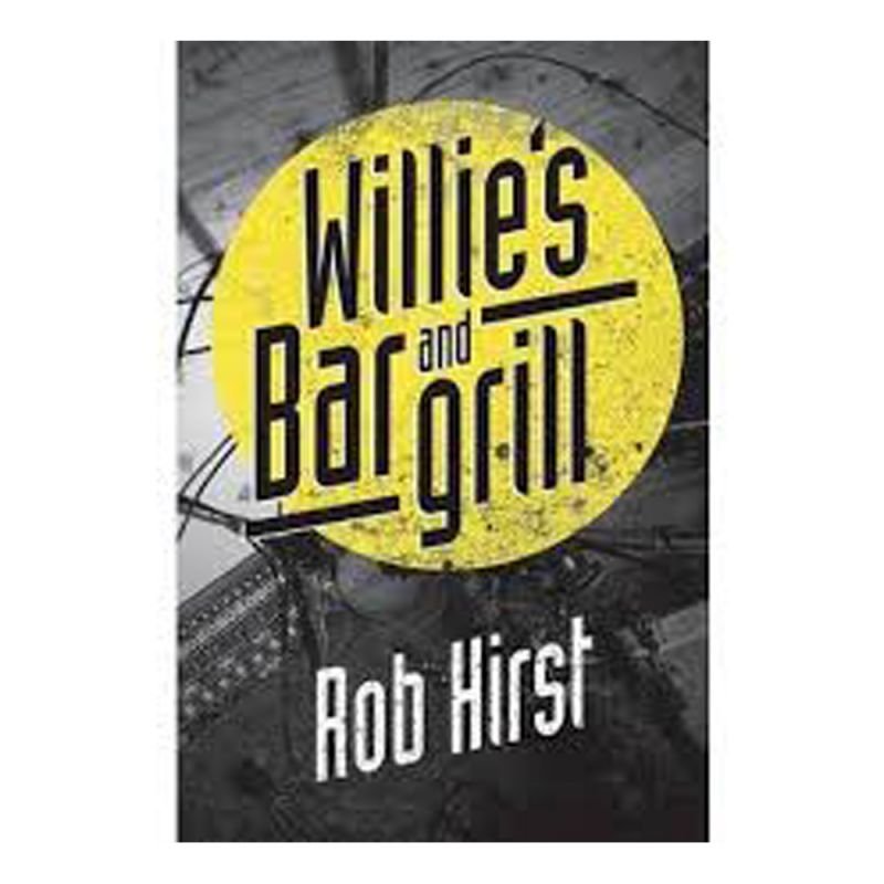 Rob Hirst - Willie's Bar And Grill (Book)