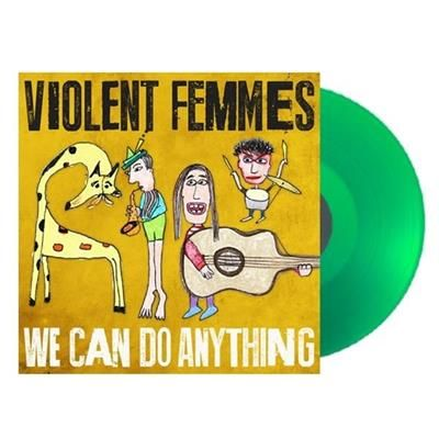 We Can Do Anything (Limited Edition Transparent Green Vinyl) by Violent Femmes
