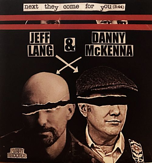 "Next They Come For You - Jeff Lang and Danny McKenna 7""   by Jeff Lang"