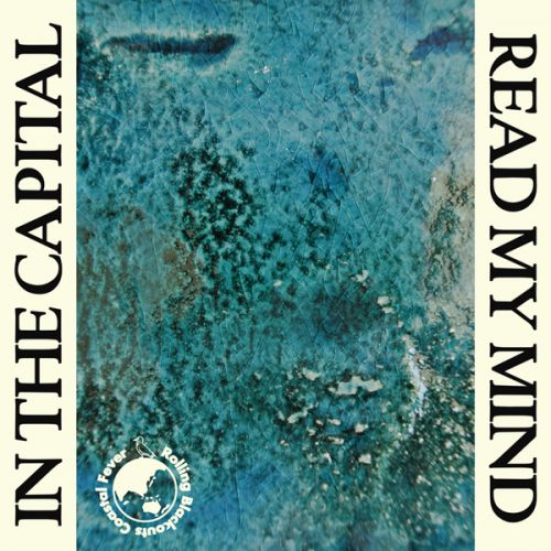 "In the Capital / Read My Mind 7"" Vinyl by Rolling Blackouts Coastal Fever"