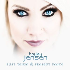 'Past Tense & Present Peace' CD by Hayley Jensen