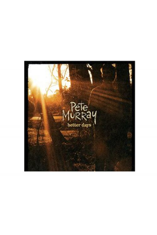 'Better Days' EP CD by Pete Murray