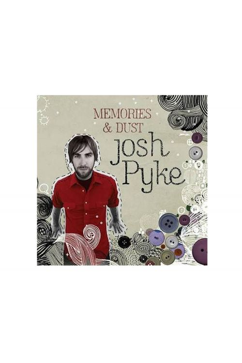 Memories & Dust LP (Vinyl) 10 Year Anniversary by Josh Pyke