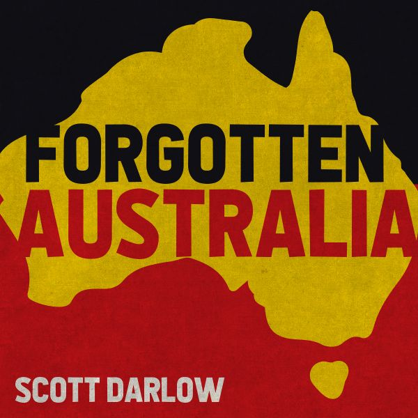 Scott Darlow – Forgotten Australia Single Digital Download