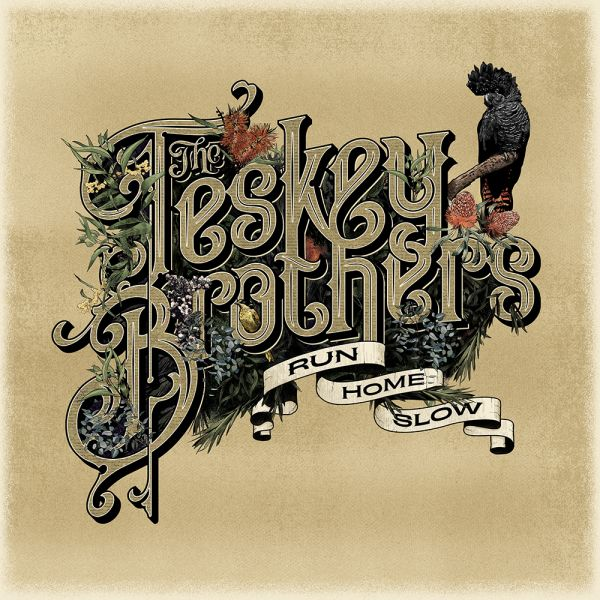 The Teskey Brothers - RUN HOME SLOW Digital Download