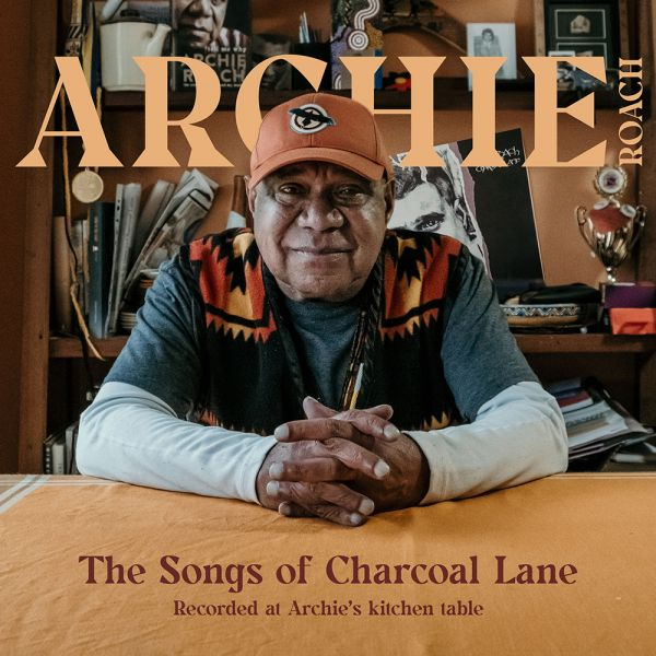 Archie Roach – The Songs Of Charcoal Lane Digital Download