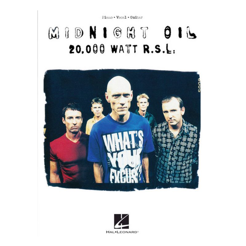Midnight Oil – 20,000 Watt R.S.L. Piano/Vocal/Guitar Artist Songbook